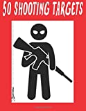 #284 - 50 Shooting Targets 8.5' x 11' - Silhouette, Target or Bullseye: Great for all Firearms, Rifles, Pistols, AirSoft, BB, Archery & Pellet Guns!: Volume 84 (50 Shooting Targets #2)