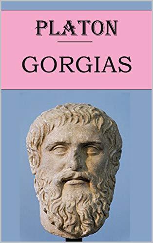 Gorgias (Platon): édition intégrale et annotée (French Edition)