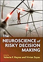 The Neuroscience of Risky Decision Making (APA Bronfenbrenner Series on the Ecology of Human Development)