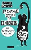 Le Charme discret de l'intestin (fermeture et bascule sur le 9782330086183 Le Charme Discret De L'intestin (edition Augmentee)) Tout sur un organe mal aimé