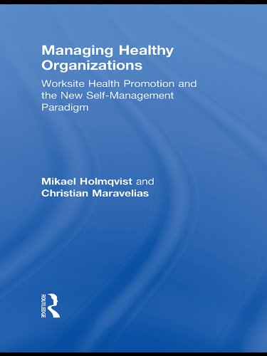 Managing Healthy Organizations: Worksite Health Promotion and the New Self-Management Paradigm (Routledge Studies in Human Resource Development) (English Edition)