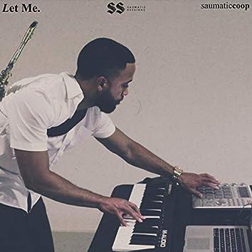 Let Me.
