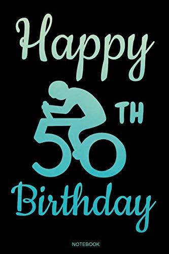 Happy 50th Birthday: Lustiges Radfahrer Notizbuch Fünzigster Geschenk 50. Geburtstag für Fahrradtour mit Rennrad Reisetagebuch für den Urlaub I Rad ... Ferien I Größe 6 x 9 I Liniert I 120 Seiten