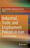 Industrial, Trade, and Employment Policies in Iran: Towards a New Agenda