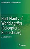 Host Plants of World Agrilus (Coleoptera, Buprestidae): A Critical Review
