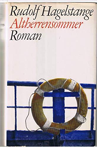 Hagelstange, Rudolf: Altherrensommer. Roman. 1. - 30. Tsd. Hamburg, Hoffmann und Campe, 1969. 8°. 328 S. Leinen. Schutzumschl.