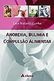 Anorexia, Bulimia e Compulsão Alimentar (eBook) (Portuguese Edition)