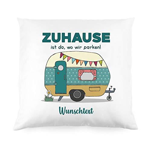Herz & Heim® Deko-Kissen für Camper - Zuhause ist da, wo wir parken! - mit Gratis Druck Ihres Wunschtextes Wohnwagen