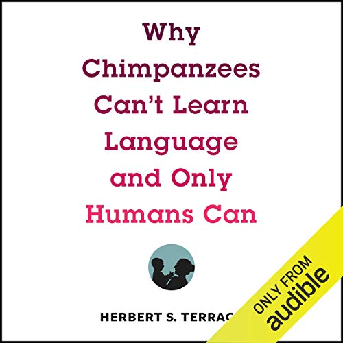 『Why Chimpanzees Can't Learn Language and Only Humans Can』のカバーアート