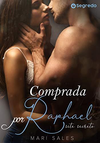 Comprada por Raphael: Site Secreto