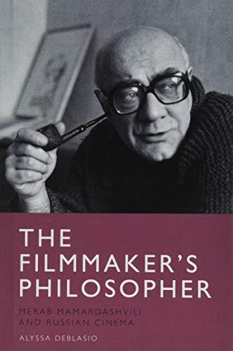 The Filmmaker's Philosopher: Merab Mamardashvili and Russian Cinema
