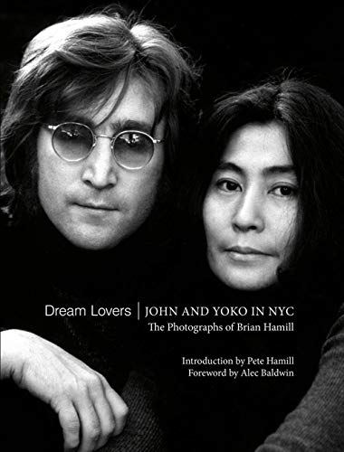 Dream Lovers: John and Yoko in NYC: The Photographs of Brian Hamill