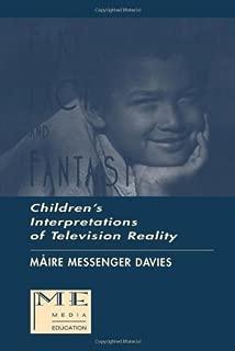 Fake, Fact, and Fantasy: Children's Interpretations of Television Reality