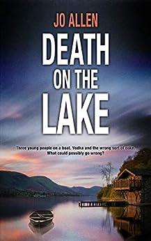 Death on the Lake: DCI Satterthwaite #5 (The DCI Satterthwaite Mysteries) by [Jo Allen]