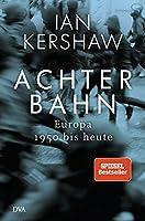 Achterbahn: Europa 1950 bis heute  - Vom Autor des Bestsellers Hoellensturz