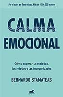 Calma emocional: Cómo superar la ansiedad, los miedos y las inseguridades / Inner Peace. How to Overcome Anxiety, Fears, and Insecurities