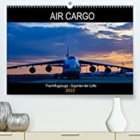 Air Cargo - Frachtflugzeuge, Giganten der Luefte (Premium, hochwertiger DIN A2 Wandkalender 2022, Kunstdruck in Hochglanz): Vierstrahlige Frachtflugzeuge am Boden und in der Luft (Geburtstagskalender, 14 Seiten )