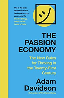 The Passion Economy: The New Rules for Thriving in the Twenty-First Century (English Edition) por [Adam Davidson]