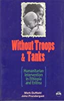 Without Troops & Tanks: The Emergency Relief Desk and the Cross Border Operation into Eritrea and Tigray