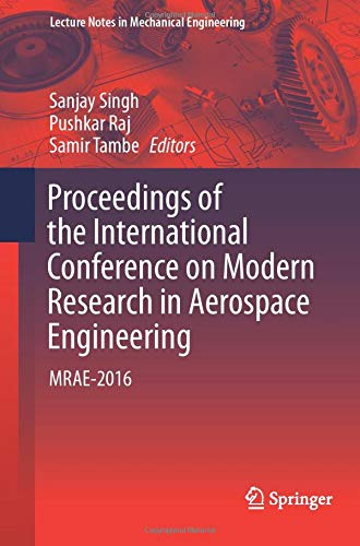 Proceedings of the International Conference on Modern Research in Aerospace Engineering: MRAE-2016 (Lecture Notes in Mechanical Engineering)