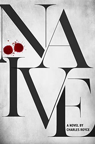 Naive: A riveting suspense thriller (The Naive Series)