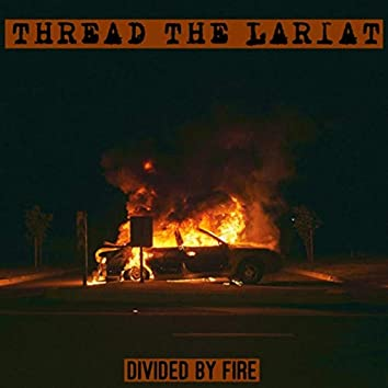 Divided by Fire