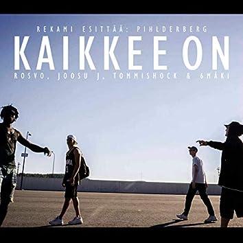 Kaikkee on (feat. Rosvo, Joosu J, Tommishock & 6mäki)