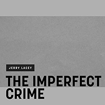 The Imperfect Crime