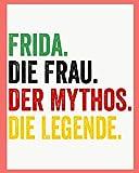 Frida Die Frau Der Mythos Die Legende: Personalisiertes Notizbuch für Frida, Kundenspezifisches einzigartiges Geschenk für Geburtstag, personalisiert liniertes notizbuch.