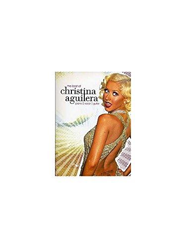 The Best Of Christina Aguilera. Partitions pour Piano, Chant et Guitare(Boîtes d\'Accord)