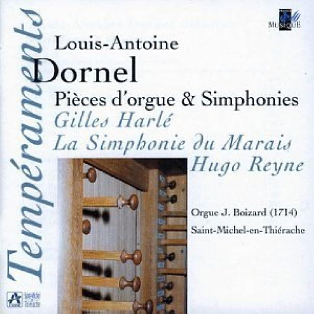 Louis Antoine Dornel: Pi??ces d'orgue & Simphonies / Cantata La Fin des Si??cles - Gilles Harl?? / La Simphonie du Marais / Hugo Reyne