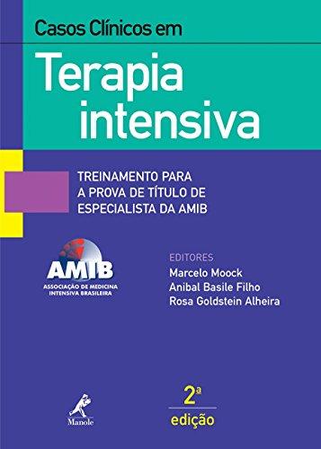 Casos clínicos em terapia intensiva: Treinamento para a prova de título de especialista da AMIB