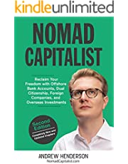 Nomad Capitalist: Reclaim Your Freedom with Offshore Companies, Dual Citizenship, Foreign Banks, and Overseas Investments