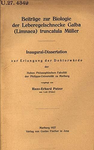 Beiträge zur Biologie der Leberegelschnecke Galba (Limnaea) truncatula Müller / Hans-Erhard Patzer