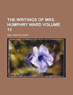 The Writings of Mrs. Humphry Ward Volume 13