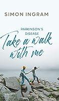 Parkinson's Disease: Take a Walk With Me