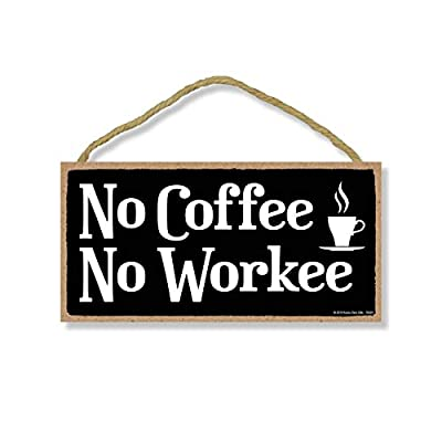 Honey Dew Gifts Coffee Sign, No Coffee No Workee 5 inch by 10 inch Hanging Wall Art, Decorative Wood Sign Funny Home Decor