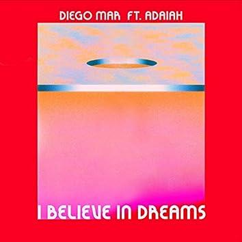 I Believe in Dreams