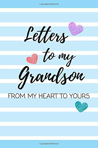 Letters to my Grandson From My Heart to Yours: Letters to my Grandson is the perfect keepsake gift to your grandson.Offers grandparents, especially ... for the future to a grandchild of any age.