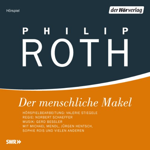Der menschliche Makel                   By:                                                                                                                                 Philip Roth                               Narrated by:                                                                                                                                 Michael Mendl,                                                                                        Jürgen Hentsch,                                                                                        Sophie Rois                      Length: 2 hrs and 22 mins     Not rated yet     Overall 0.0