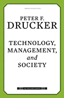 Technology, Management, and Society (Drucker Library)