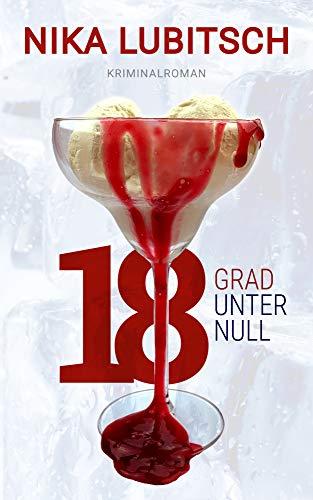 18 Grad unter null: Kriminalroman