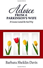 Advice from a Parkinson's Wife: 20 Lessons Learned the Hard Way