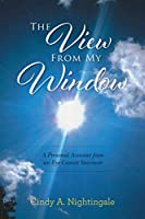 The View From My Window: A Personal Account From an Eye Cancer Survivor