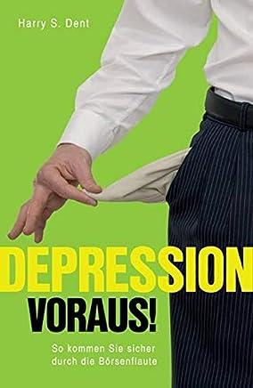 Depression voraus!: So kommen Sie sicher durch die B�rsenflaute : B�cher