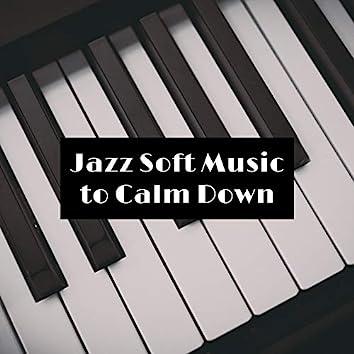 Jazz Soft Music to Calm Down
