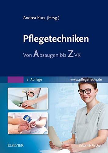 Pflegetechniken: Von Absaugen bis ZVK