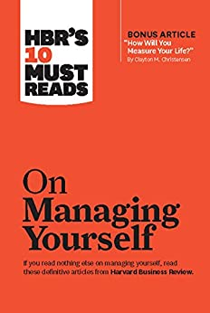 """HBR's 10 Must Reads on Managing Yourself (with bonus article """"How Will You Measure Your Life?"""" by Clayton M. Christensen) by [Harvard Business Review, Peter F. Drucker, Clayton M. Christensen, Daniel Goleman]"""