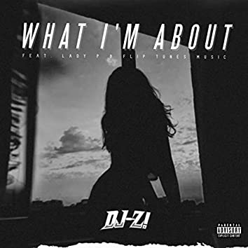 What I'm About (feat. Lady P & FlipTunesMusic)