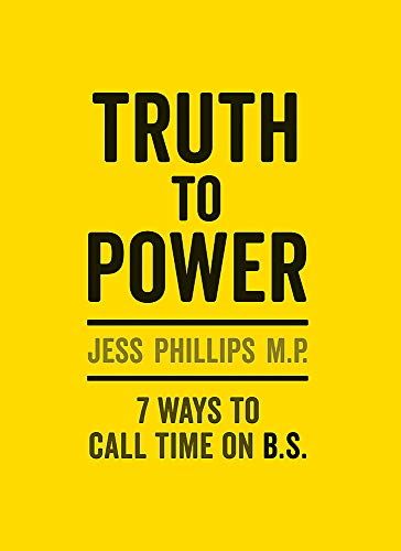Truth to Power: (Gift Edition) 7 Ways to Call Time on B.S.